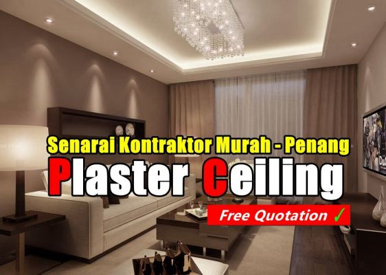List For Inexpensive Contractor Plaster Ceiling Renovation In Penang Island