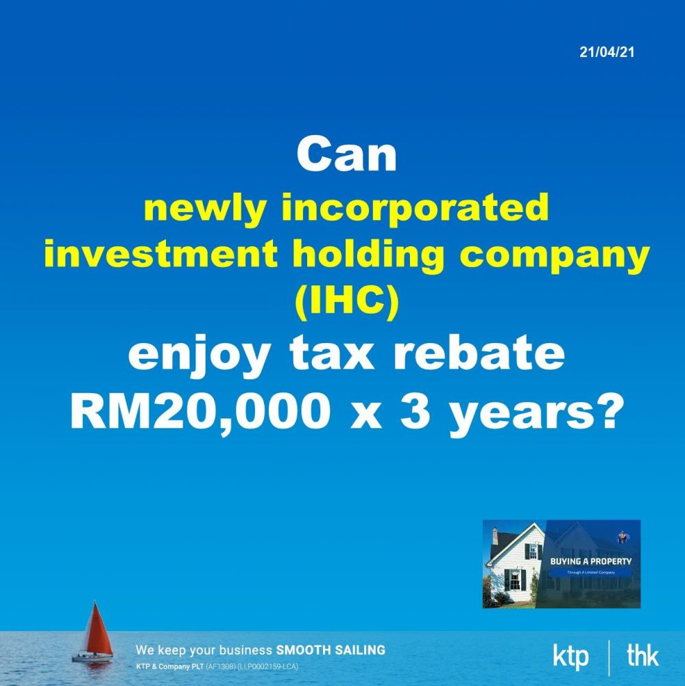 Can newly incorporated investment holding company (IHC) enjoy tax rebate RM20,000 x 3 years?