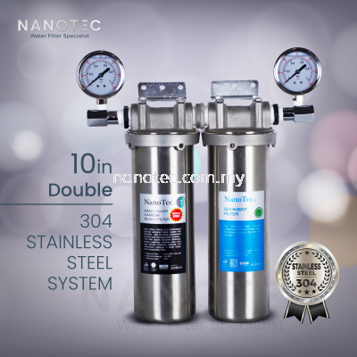NanoTec 304 Stainless Steel Premium 10��  Double Housing Water Filter
