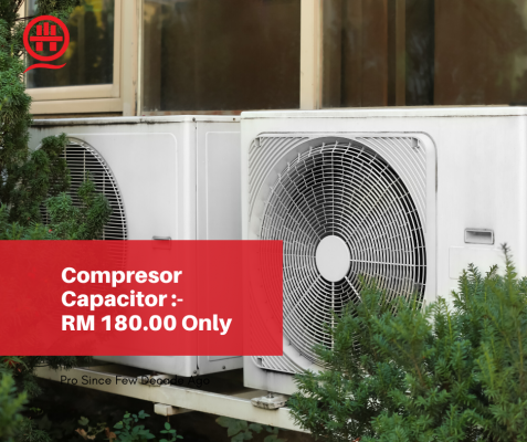 Call Now & Get Changing Aircon Compressor Capacitor For Under RM180.00