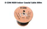 D COM RG59 Indoor Coaxial Cable 300m Accessories - CCTV
