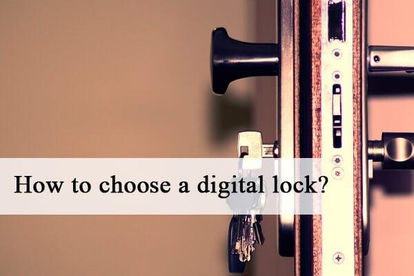 How to choose a digital lock?