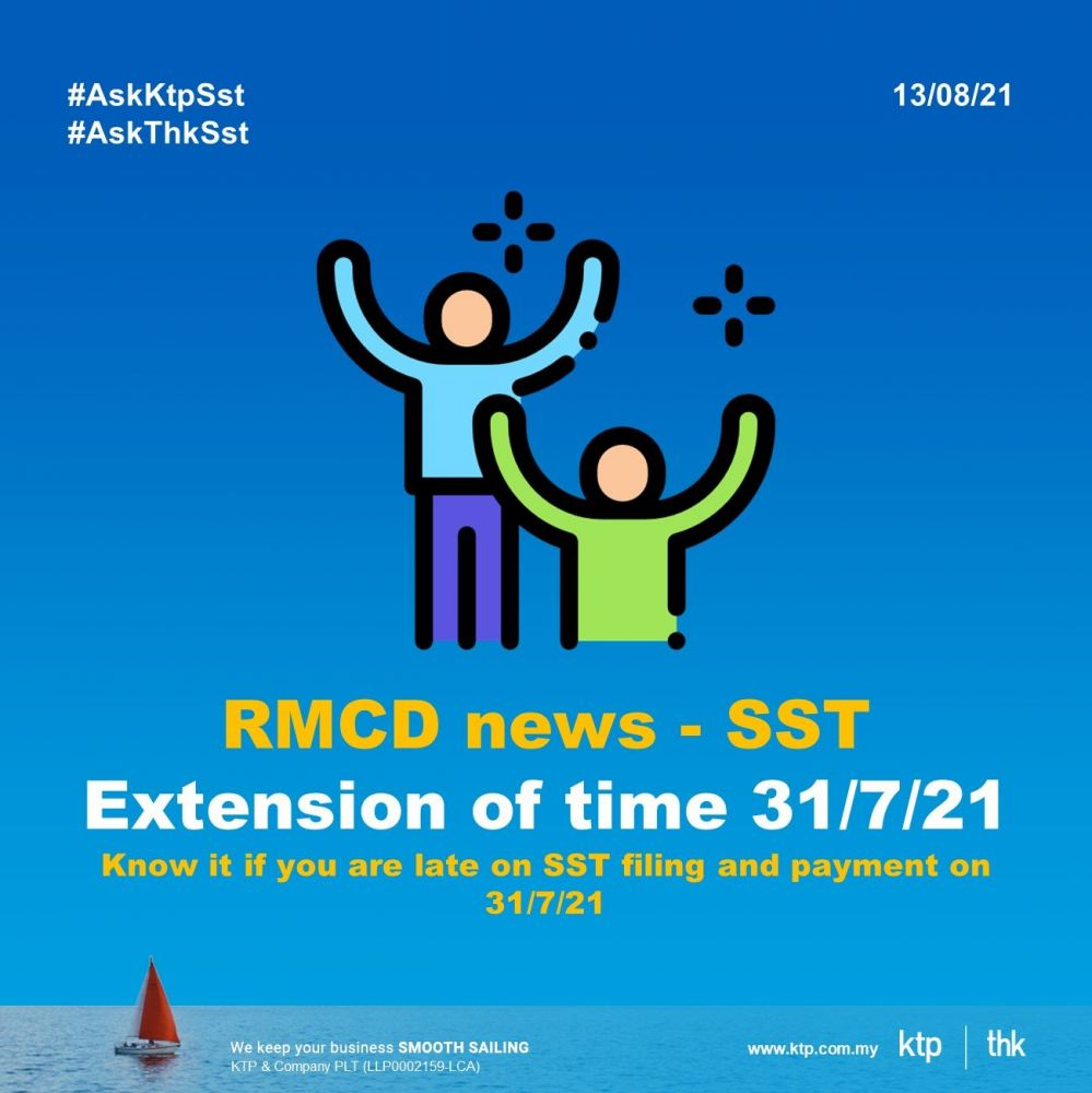 SST extension of time for submission of return and payment of tax due on 31 July 2021