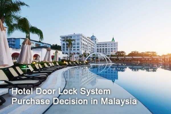 4 Factors affect purchase decision of Hotel Door Lock System in Malaysia