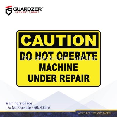 Guardzer Warning Safety Signage (Do not operate machine under repair)