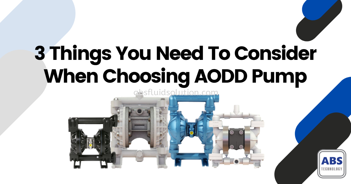 3 Things You Need To Consider When Choosing AODD Pump