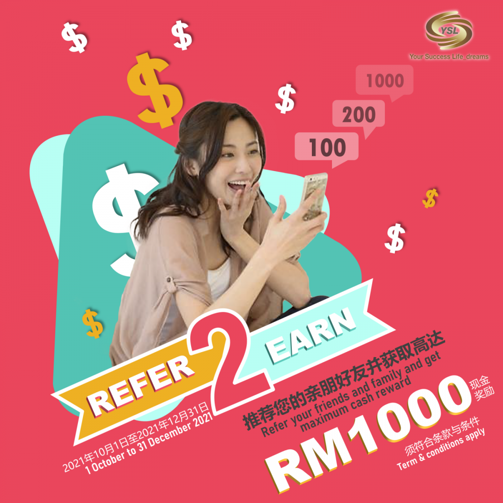 Refer2Earn - Refer your friends and family and get rewarded up to RM1,000 cash reward!