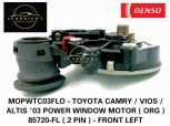 MOPWTC03FLO - TOYOTA CAMRY / VIOS / ALTIS '03 POWER WINDOW MOTOR ( ORG ) 85720-FL ( 2 PIN ) - FRONT LEFT