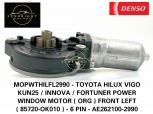 MOPWTHILFL2990 - TOYOTA HILUX VIGO KUN25 / INNOVA / FORTUNER POWER WINDOW MOTOR ( ORG ) FRONT LEFT ( 85720-OK010 ) - 6 PIN - AE262100-2990