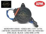 MORDHHRV14004O - HONDA HRV / CITY '14 T9A ( MITSUBA ) RADIATOR MOTOR ( ORG ) AE-19030-004 - APM ( BLUE / BLACK - LONG WIRE ) 2 PIN