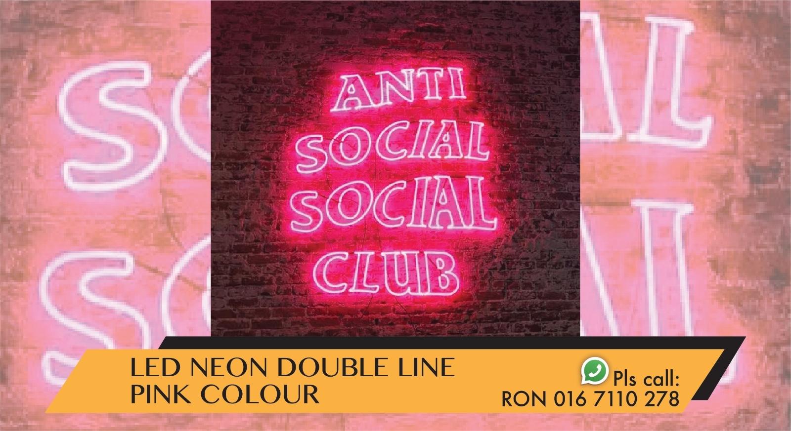 LED NEON (DOUBLE LINE) ANTI SOCIAL SOCIAL CLUB