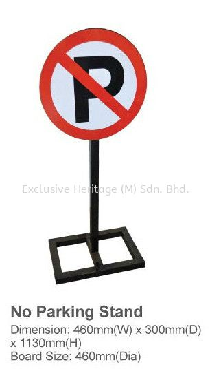No Parking Stand Safety Products Selangor, Seri Kembangan, Malaysia supplier | Exclusive Heritage (M) Sdn Bhd