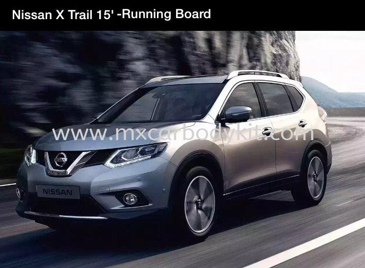 NISSAN X-TRAIL 2015 RUNNING BOARD  X-TRAIL 2015 NISSAN  Johor, Malaysia, Johor Bahru (JB), Masai. Supplier, Suppliers, Supply, Supplies | MX Car Body Kit