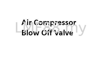 Air compressor Blow Off Value Spare Parts Johor Bahru (JB), Johor, Ulu Tiram, Malaysia Supplier, Suppliers, Supply, Supplies | ACparts Engineering Sdn Bhd