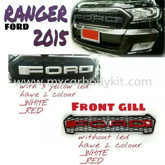 FORD RANGER 2015 FRONT GRILLE  RANGER T6 FORD Johor, Malaysia, Johor Bahru (JB), Masai. Supplier, Suppliers, Supply, Supplies | MX Car Body Kit
