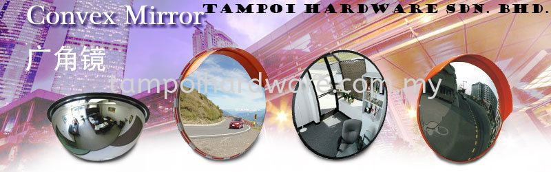 Convex Mirror Mirror Personal Protective Equipments Johor Bahru (JB), Malaysia, Tampoi Supplier, Suppliers, Supply, Supplies | Tampoi Hardware Sdn Bhd