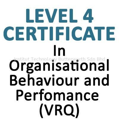 In Organisational Behaviour and Perfomance (VRQ) Level 4 LCCI Certificate Penang, Malaysia, Bukit Mertajam Courses, Lessons, Classes | Institut Teknologi Butterworth Sdn Bhd