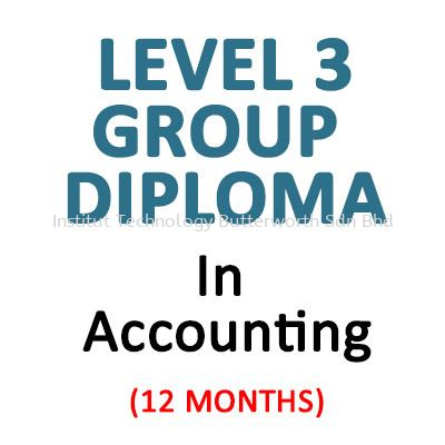 In Accounting Level 3 LCCI Diploma Penang, Malaysia, Bukit Mertajam Courses, Lessons, Classes | Institut Teknologi Butterworth Sdn Bhd