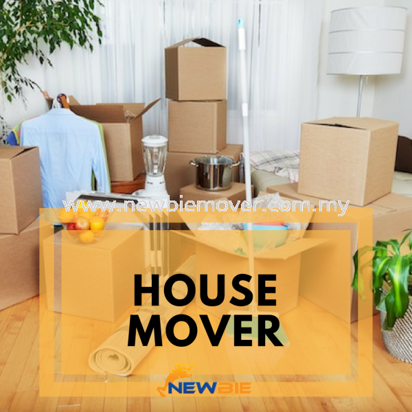 House Mover/ House Moving Services Kuala Lumpur (KL), Selangor, Malaysia Service | Newbie Mover