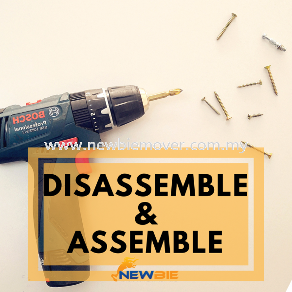 Furniture Disassemble & Assemble Service Large Furniture Disassemble & Re-Assemble Services Kuala Lumpur (KL), Selangor, Malaysia Service | Newbie Mover