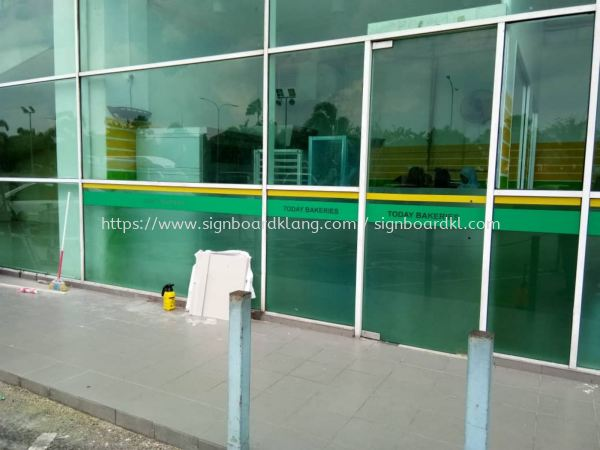 Today bakeries Frosted Sticker at putra high FROSTED STICKER Klang, Malaysia Supplier, Supply, Manufacturer | Great Sign Advertising (M) Sdn Bhd