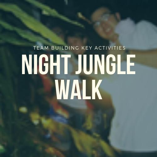 Night Jungle Walk Adventure In Malaysia 2019 Team Building Selangor, Malaysia, Kuala Lumpur (KL), Shah Alam Training, Workshop | Iconic Training Solutions Sdn Bhd