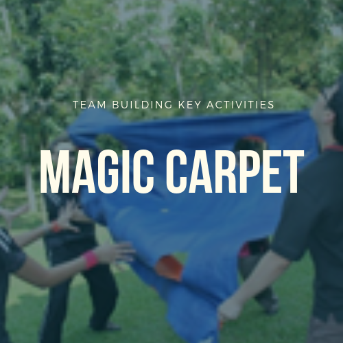 Magic Carpet Team Building Activities In Malaysia 2019 Team Building Selangor, Malaysia, Kuala Lumpur (KL), Shah Alam Training, Workshop | Iconic Training Solutions Sdn Bhd