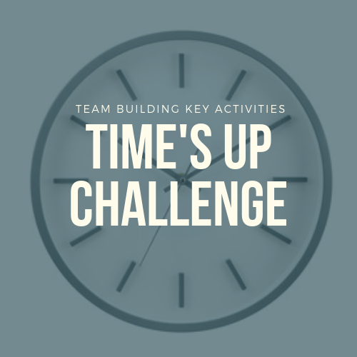 Time¡¯s Up Challenge Team Building Activities In Malaysia 2019 Team Building Selangor, Malaysia, Kuala Lumpur (KL), Shah Alam Training, Workshop | Iconic Training Solutions Sdn Bhd