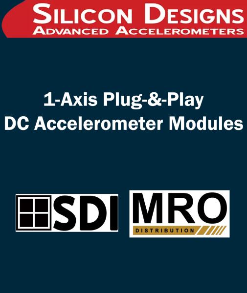 1-Axis Plug-&-Play DC Accelerometer Modules 1-Axis Plug-&-Play DC Accelerometer Modules SILICON DESIGNS Selangor, Malaysia, Kuala Lumpur (KL), Subang Jaya Supplier, Suppliers, Supply, Supplies | MRO Distribution Sdn Bhd