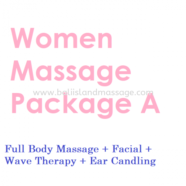 Women Massage Package A Women Massage Package Penang, Malaysia, Butterworth, Prai Service | Bali Island Massage Beauty And Spa