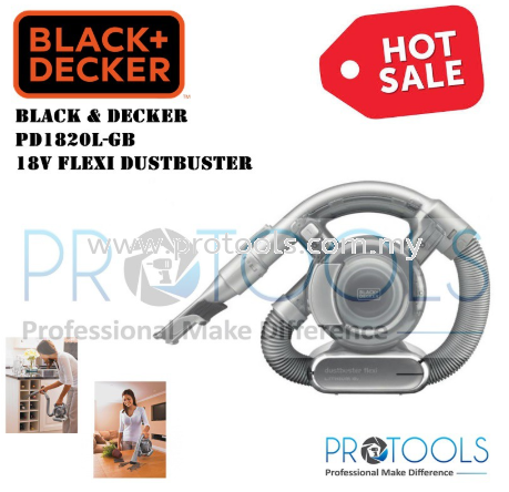 PD1820L-GB BLACK & DECKER 18v FLEXI DUSTBUSTER Black & Decker Vacuum Cleaners Johor Bahru (JB), Malaysia, Skudai Supplier, Suppliers, Supply, Supplies | Protools Hardware Sdn Bhd
