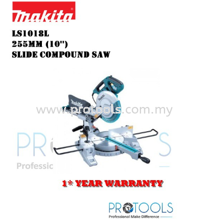 MAKITA LS1018L 260MM ENTRY LEVEL SLIDE COMPOUND MITRE SAW - 1 YEAR WARRANTY Makita Power Saws Johor Bahru (JB), Malaysia, Skudai Supplier, Suppliers, Supply, Supplies | Protools Hardware Sdn Bhd