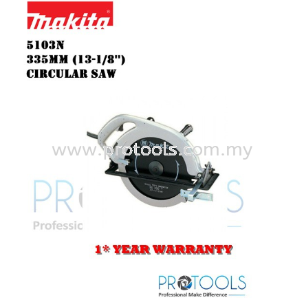 MAKITA 5103N 335mm (13-1/8∪) 每 Circular Saw - 1 YEAR WARRANTY MAKITA CORDED POWER TOOLS Johor Bahru (JB), Malaysia, Senai Supplier, Suppliers, Supply, Supplies | Protools Hardware Sdn Bhd
