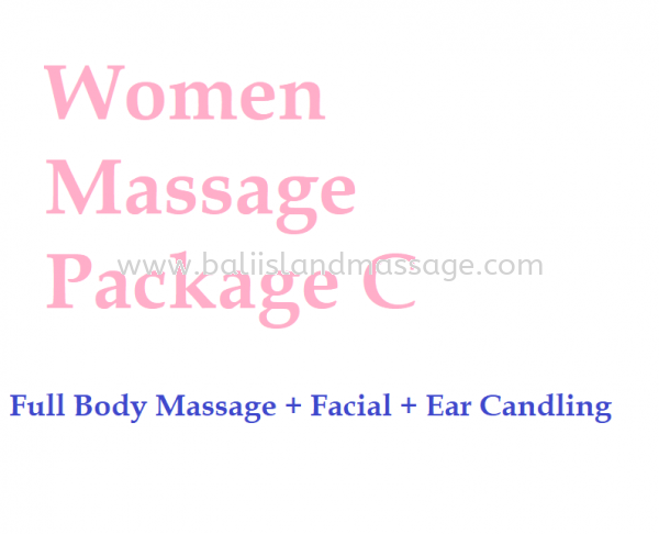 Women Massage Package C Women Massage Package Penang, Malaysia, Butterworth, Prai Service | Bali Island Massage Beauty And Spa