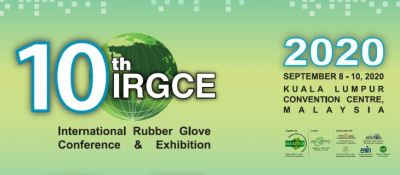 10th International Rubber Glove Conference and Exhibition 2020 (IRGCE)