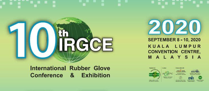 10th International Rubber Glove Conference and Exhibition 2020 (IRGCE) September 2020 Malaysia Future, Upcoming, Fair, Exhibition | NEWEVENT MALAYSIA