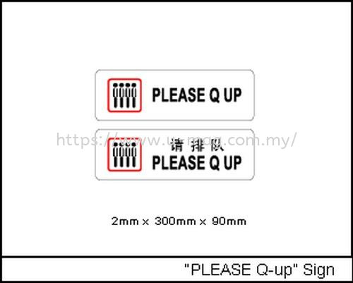 """""""PLEASE Q-up"""" Sign 标牌   Manufacturer, Supplier, Supply, Supplies 