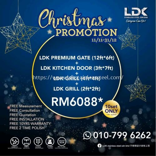 CHRISTMAS PROMOTION Promosi LDK PREMIUM GATE DATE ��11/11-31/12  LDK PREMIUM GATE��12ft *6ft ��  LDK KITCHEN DOOR��3ft*7ft��  LDK GRILL ��4ft*4ft��  LDK GRILL ��2ft*2ft��  ONLY RM6088  ONLY 10set   FREE Measurement   FREE Consultation   FREE Quotation   F