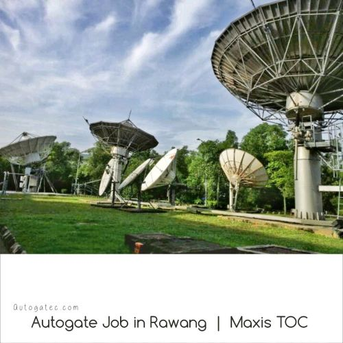 Autogate in Rawang Maxis TOC