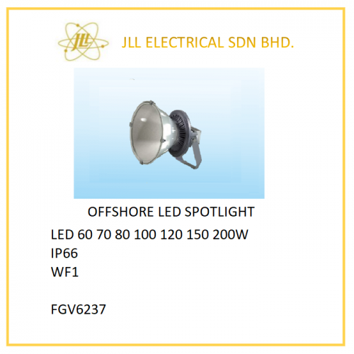 OFFSHORE LED LIGHT 60/70/80/100/120/150/200W. FGV6237 OFFSHORE LED SPOTLIGHT