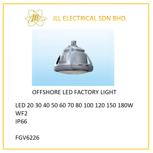 OFFSHORE LED LIGHT 20/30/40/50/60/70/80/100/120/150/180W. FGV6226 OFFSHORE LED FACTORY LIGHT