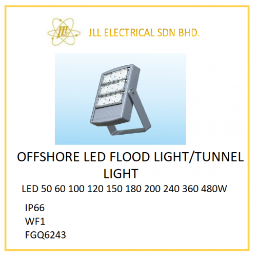 OFFSHORE LED LIGHT 50/60/100/120/150/180/200/240/360/480W. FGQ6243 LED FLOODLIGHT/TUNNEL LIGHT