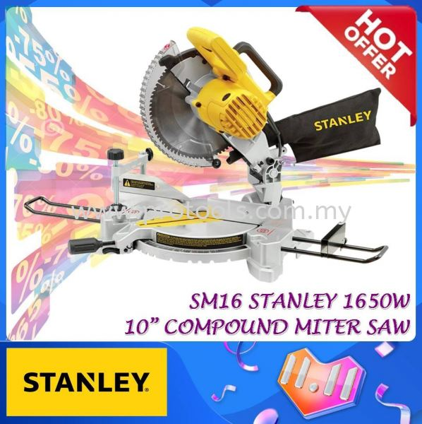 """SM16 STANLEY 10"""" COMPOUND MITER SAW ¡¾READY STOCKS¡¿245MM FOR WOOD WORK CUTTING SM 16 STANLEY SM16 10I MONTHLY PROMOTION PROMOTION Johor Bahru (JB), Malaysia, Senai Supplier, Suppliers, Supply, Supplies 