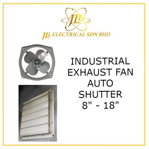 """INDUSTRIAL EXHAUST FAN AUTO SHUTTER FROM 8"""" TO 18"""""""