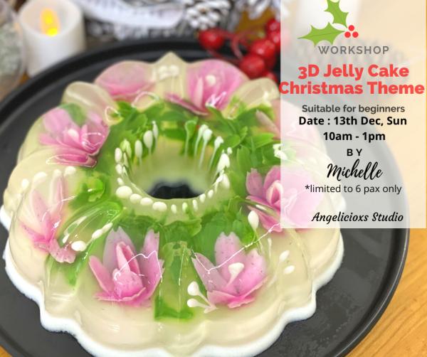 3D Foral Jelly Cake Workshop - Christmas Theme Baking Workshop Baking & Culinary Kuala Lumpur (KL), Malaysia, Selangor, Danau Desa Class, Lesson, Workshop | Angelicioxs Studio