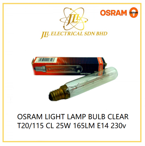 OSRAM LIGHT LAMP BULB CLEAR T20/115 CL 25W 165LM E14 230v
