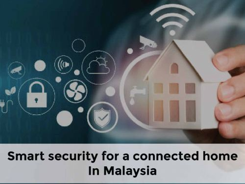 Smart security for a connected home in Malaysia