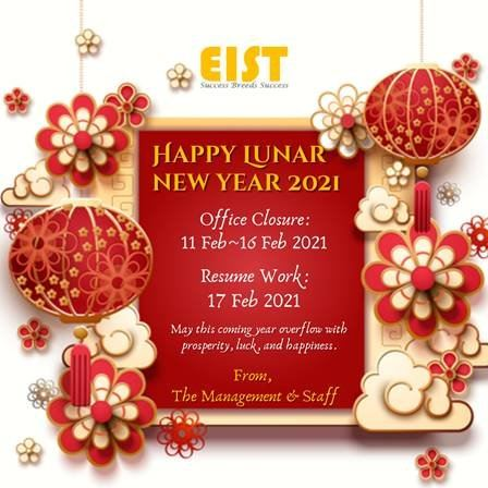 [NOTICE] Festival Closure for EIST System Sdn Bhd : Chinese New Year 2021