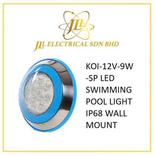KOI-12V-9W-SP LED SWIMMING POOL LIGHT IP68 WALL MOUNT