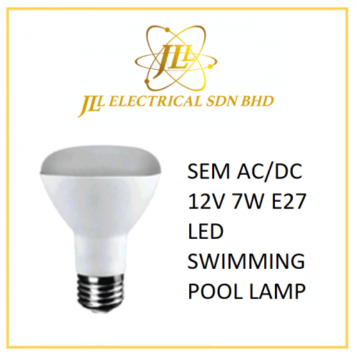 SEM AC/DC 12V 7W E27 LED SWIMMING POOL LAMP